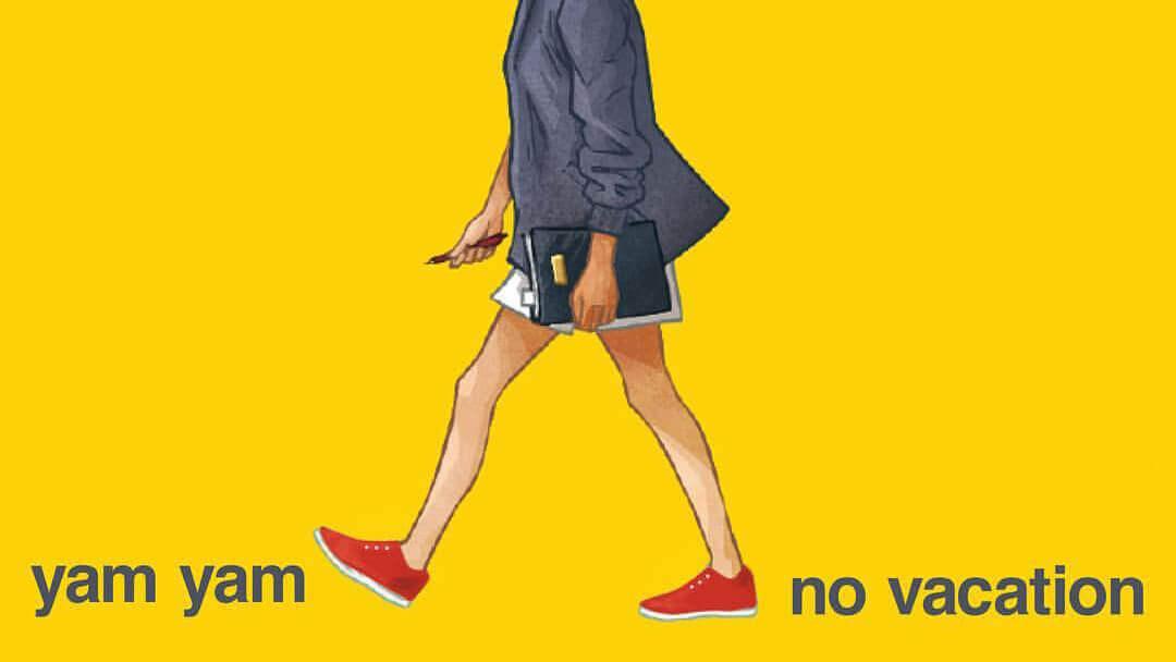 No Vacation Yam Yam 2