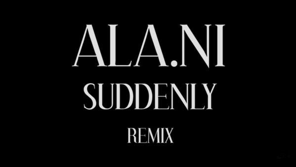 ala ni suddenly remix