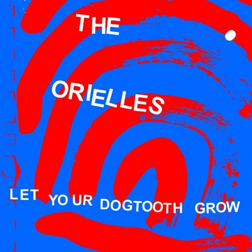 the orielles let your dogtooth grow