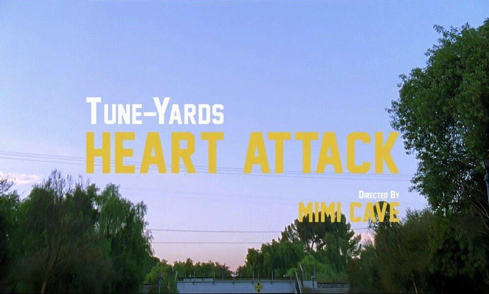 tune yards heart attack mv